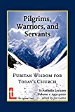 Pilgrims, Warriors, and Servants: Puritan Wisdom