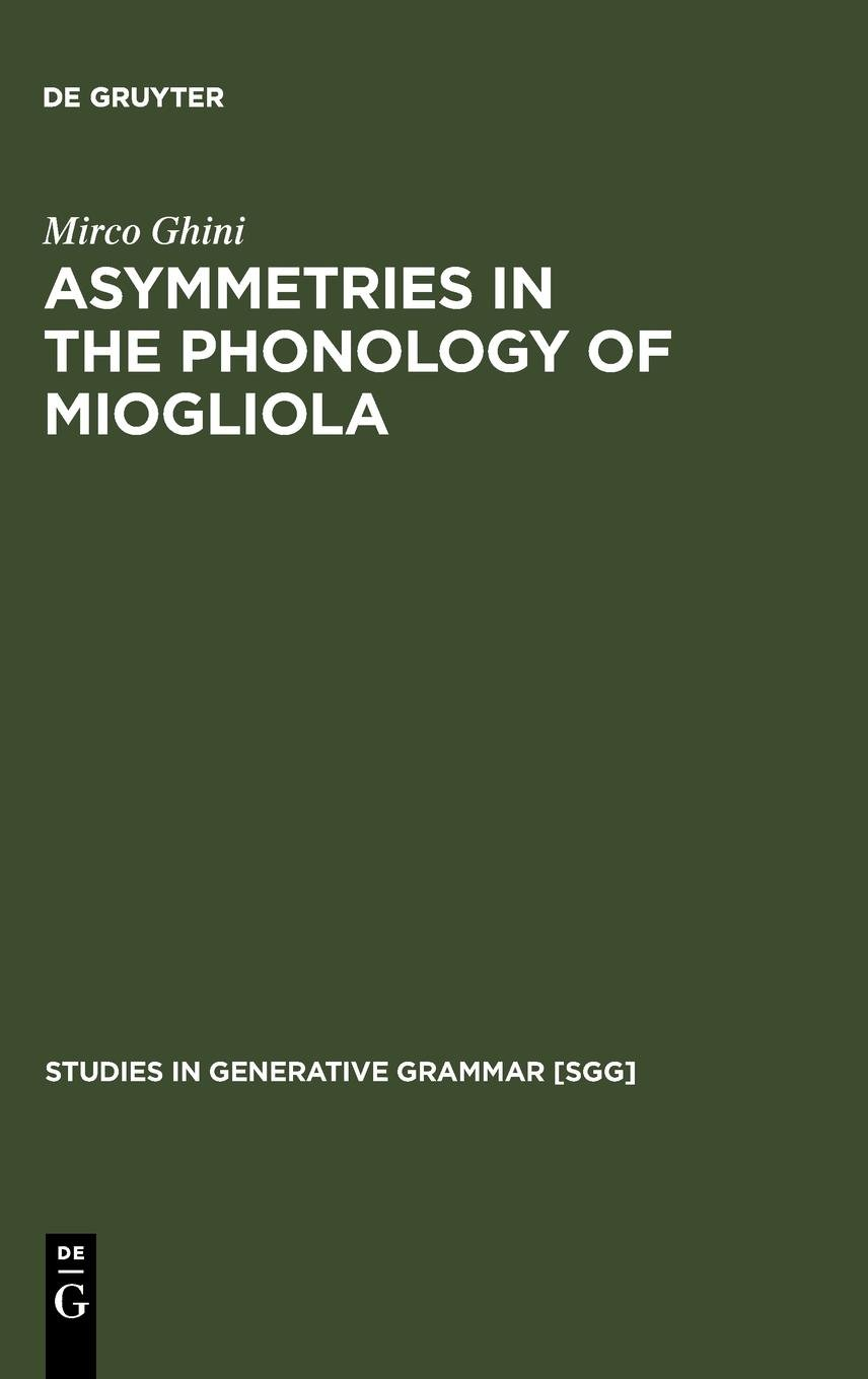 Download Asymmetries in the Phonology of Miogliola (Text, Translation, Computational Processing) PDF