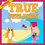 True Feelings: A Stampy Cat Short Story | Griffin Mosley