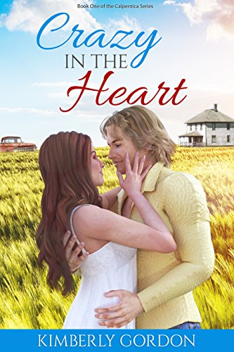 Crazy in the Heart (Calpernica Book 1) by [Gordon, Kimberly]