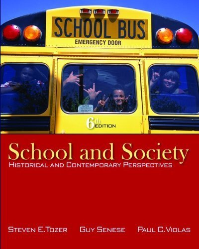 School and Society: Historical and Contemporary Perspectives 6th Edition ( Paperback ) by Tozer, Steven; Senese, Guy; Violas, Paul pulished by McGraw-Hill Humanities/Social Sciences/Languages