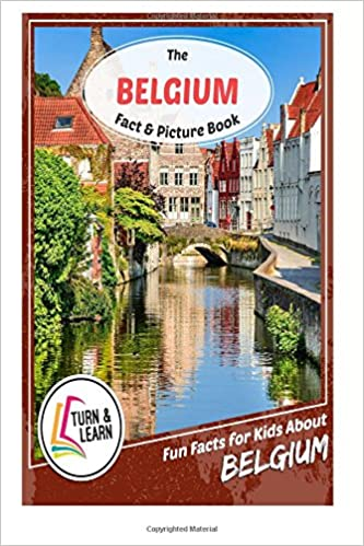 The Belgium Fact and Picture Book: Fun Facts for Kids About Belgium (Turn and Learn): Gina McIntyre: 9781978040014: Amazon.com: Books