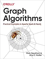 Graph Algorithms: Practical Examples in Apache Spark and Neo4j Front Cover