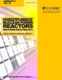 Occupational Radiation Exposure at Commercial Nuclear Power Reactors and Other Facilities 2011: Forty-Fourth Annual Report, U. S. Nuclear Commission, 1499636377
