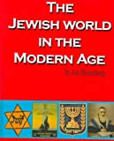 The Jewish World in the Modern Age, Bloomberg, Jon, 088125844X