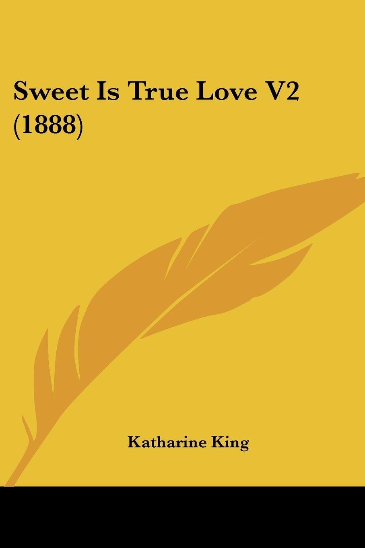 Read Online Sweet Is True Love V2 (1888) pdf epub