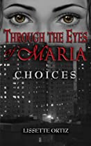 Through The Eyes Of Maria: Choices