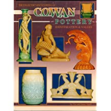 The Collector's Encyclopedia of Cowan Pottery: Identification and Value Guide