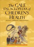 Gale Encyclopedia of Children's Health, , 1414486413
