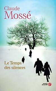 Le temps des silences, Mossé, Claude