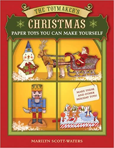The Toymaker S Christmas Paper Toys You Can Make Yourself Marilyn