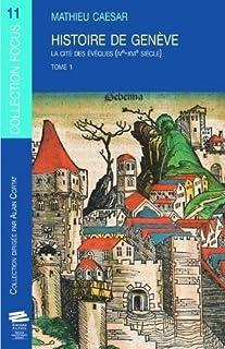 Histoire de Genève : la cité des évêques (IVe-XVIe siècle) : Tome 1, Caesar, Mathieu