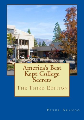 America's Best Kept College Secrets - Third Edition: An Affectionate Guide to Outstanding Colleges and Universities Third Edition Thirty New Colleges Profiled