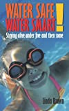 Water Safe! Water Smart!, Linda Brown, 1452009570
