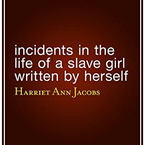 Incidents in the Life of a Slave Girl Written by Herself Hörbuch