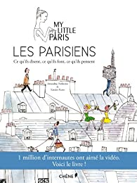 Les Parisiens : ce qu'ils disent, ce qu'ils font, ce qu'ils pensent par  My Little Paris
