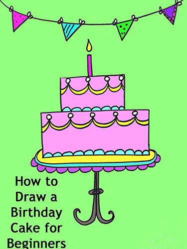 Childs Cake - How to Draw a Birthday Cake for Beginners