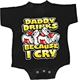 Funny Romper Daddy Drinks Because I Cry Baby Creeper, Black, 18 Months