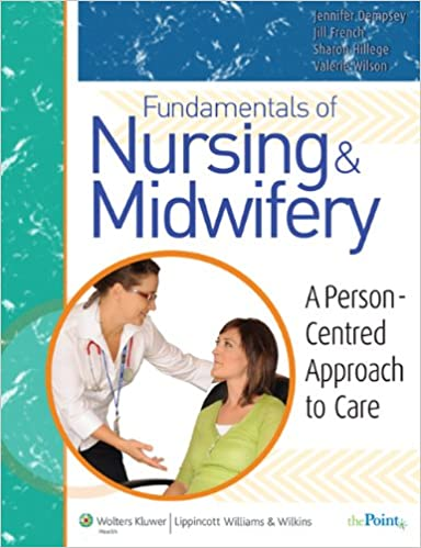 Read Fundamentals of Nursing and Midwifery: A Person Centered Approach to Care PDF
