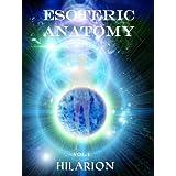 Esoteric Anatomy Vol 1 (New Hilarion Series)