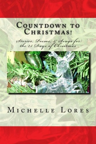 Countdown to Christmas!: Stories, Poems, & Songs for the 25 Days of Christmas (Of Song Christmas Day 25)