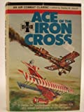 Ace of the Iron Cross, Ernst Udet and Stanley M. Ulanoff, 0668051612