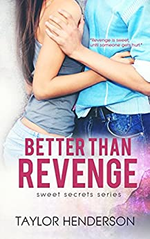 Better Than Revenge (Sweet Secrets Series Book 1) by [Henderson, Taylor]