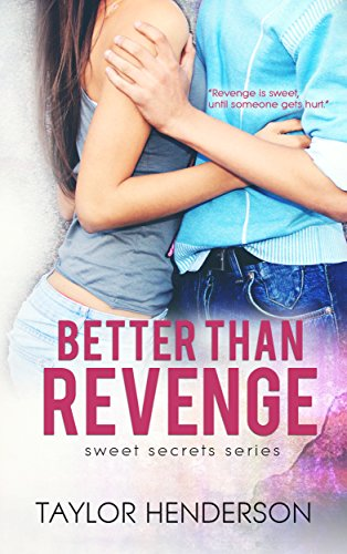 Better Than Revenge (Sweet Secrets Series Book 1) by [Henderson, Taylor]