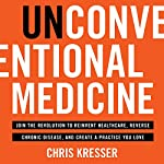 Unconventional Medicine | Chris Kresser