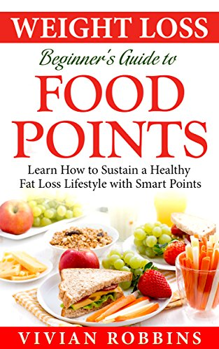weight loss beginner s guide to food points learn how to sustain a