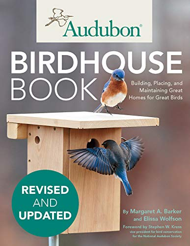 Book Cover: Audubon Birdhouse Book, Updated Edition: Building, Placing, and Maintaining Great Homes for Great Birds