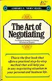 Art of Negotiating, Gerard I. Nierenberg, 0671704990