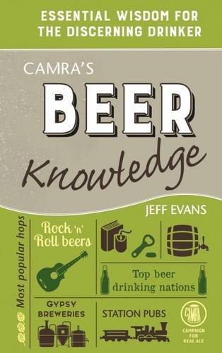 CAMRA's Beer Knowledge: Essential Wisdom for the Discerning Drinker by Jeff Evans