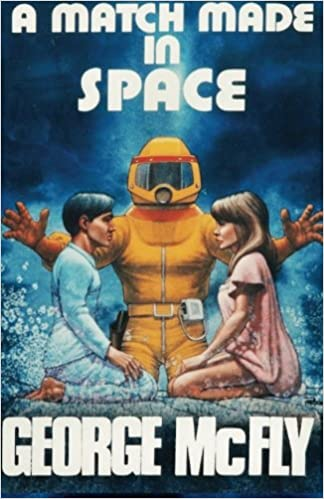 Amazoncom A Match Made In Space A Journal Back From The Future