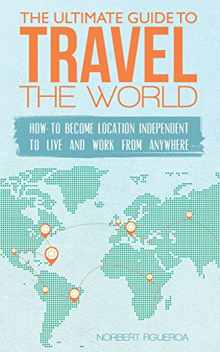 Amazon the ultimate guide to travel the world how to become the ultimate guide to travel the world how to become location independent to live and fandeluxe Image collections