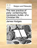 The New Practice of Piety, James Hodges, 114075579X