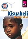 Reise Know-How Sprachführer Kisuaheli - Wort für Wort Für Tansania, Kenia und Uganda: Kauderwelsch-Band 10