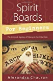 Spirit Boards for Beginners: The History & Mystery of Talking to the Other Side by Alexandra Chauran (2014-03-08)