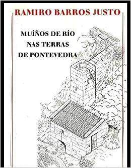 Muiños de rio nas terras de Pontevedra: Amazon.es: Ramiro ...
