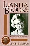 Juanita Brooks: Mormon Woman Historian (Utah Centennial Series)