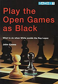 Play the Open Games as Black by [Emms, John]