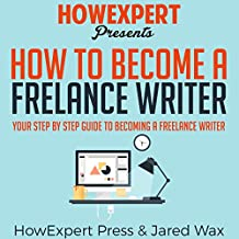 How to Become a Freelance Writer: Your Step-by-Step Guide to Becoming a Freelance Writer