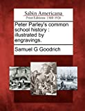Peter Parley's Common School History, Samuel G. Goodrich, 1275669018