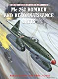 Me 262 Bomber and Reconnaissance Units, Robert Forsyth, 1849087490