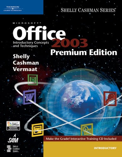 Microsoft Office 2003: Introductory Concepts and Techniques, Premium Edition