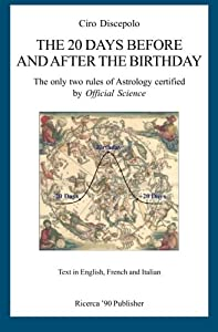 The 20 Days Before and After the Birthday: The only two rules of Astrology certified by Official Science