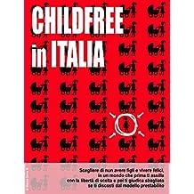 Childfree in Italia (Italian Edition)