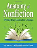 img - for Anatomy of Nonfiction: Writing True Stories for Children book / textbook / text book