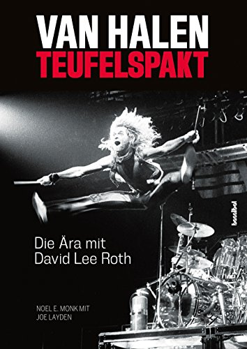 Van Halen: Teufelspakt - Die Ära mit David Lee Roth (German Edition)