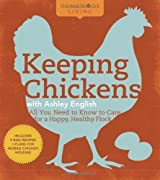 Homemade Living: Keeping Chickens with Ashley English: All You Need to Know to Care for a Happy, Healthy Flock by English, Ashley (2010) Hardcover